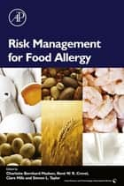 Risk Management for Food Allergy ebook by Charlotte Madsen,Rene Crevel,Clare Mills,Steve Taylor
