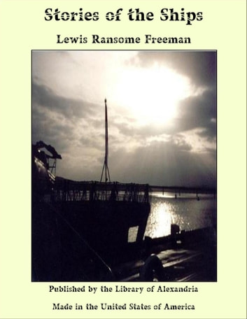 Stories of the Ships ebook by Lewis Ransome Freeman