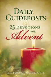 Daily Guideposts: 25 Devotions for Advent ebook by Guideposts