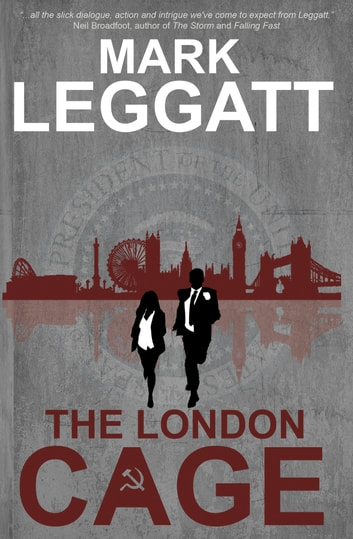 The London Cage - (Connor Montrose Series) ebook by Mark Leggatt
