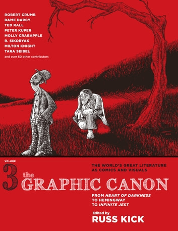 The Graphic Canon, Vol. 3 - From Heart of Darkness to Hemingway to Infinite Jest The Definitive Anthology of the World's Great Literature as Comics and Visuals ebook by