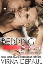 Bedding The Boss ebook by Virna DePaul