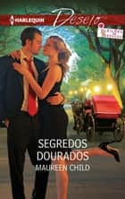Segredos dourados ebook by MAUREEN CHILD