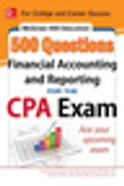 McGraw-Hill Education 500 Financial Accounting and Reporting Questions for the CPA Exam ebook by Frimette Kass-Shraibman, Vijay Sampath, Denise M. Stefano,...