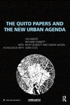 The Quito Papers and the New Urban Agenda ebook by Un-Habitat