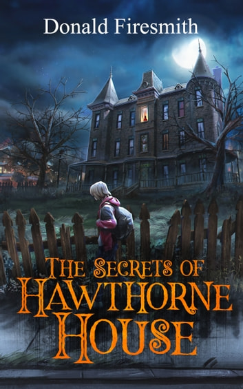 The Secrets of Hawthorne House ebook by Donald Firesmith