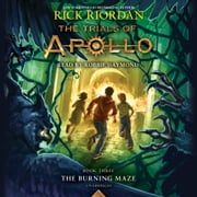 The Trials of Apollo, Book Three: The Burning Maze audiobook by Rick Riordan
