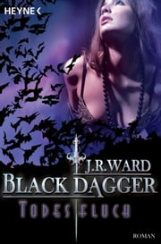 Todesfluch - Black Dagger 10 - Roman ebook by J. R. Ward
