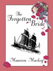 The Forgotten Bride ebook by Mackey, Maureen