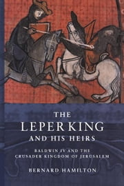 The Leper King and his Heirs ebook by Hamilton, Bernard