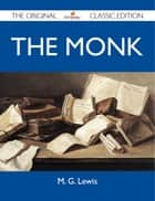 The Monk - The Original Classic Edition ebook by Lewis M