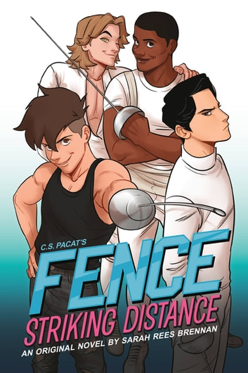 Fence: Striking Distance ebook by Sarah Rees Brennan,C.S. Pacat