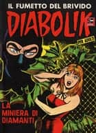 DIABOLIK (25): La miniera di diamanti ebook by Angela e Luciana Giussani