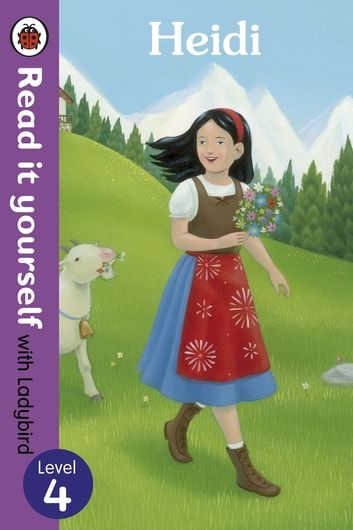 Heidi - Read it yourself with Ladybird - Level 4 ebook by
