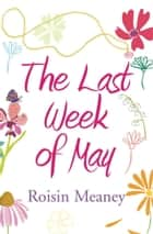The Last Week of May: The Number One Bestseller ebook by Roisin Meaney