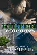 Kilted Cowboys ebook by Jamie Salisbury