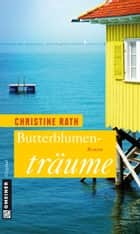Butterblumenträume ebook by Christine Rath