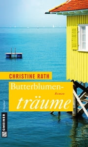 Butterblumenträume - Roman ebook by Christine Rath