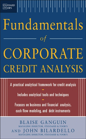 Standard & Poor's Fundamentals of Corporate Credit Analysis ebook by Blaise Ganguin,John Bilardello