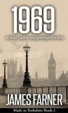 1969 - Made in Yorkshire, #2 ebook by James Farner