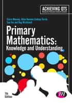 Primary Mathematics: Knowledge and Understanding ebook by Claire Mooney, Alice Hansen, Lindsey Ferrie,...
