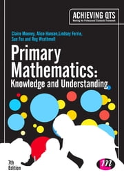Primary Mathematics: Knowledge and Understanding ebook by Claire Mooney,Alice Hansen,Lindsey Ferrie,Mrs Sue Fox,Reg Wrathmell
