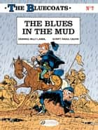 The Bluecoats - Volume 7 - The Blues in the Mud ebook by Willy Lambil, Raoul Cauvin