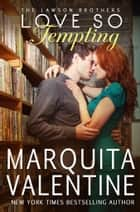 Love So Tempting ebook by Marquita Valentine