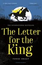 The Letter for the King ebook by Tonke Dragt, Laura Watkinson