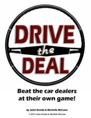 Drive the Deal! ebook by John Kenda and Michelle McCune