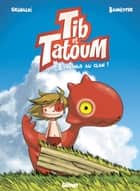 Tib & Tatoum - Tome 01 - Bienvenue au clan ! ebook by Grimaldi, Bannister