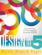 Design in Five ebook by Nicole Dimich Nagle