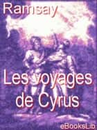 Les voyages de Cyrus ebook by eBooksLib