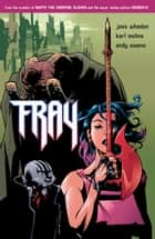 Fray: Future Slayer ebook by Joss Whedon, Various