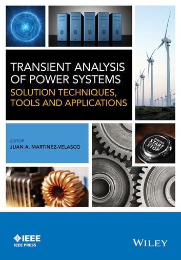 Transient Analysis of Power Systems - Solution Techniques, Tools and Applications ebook by