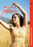 Prairie Pictures ebook by Shirlee Matheson