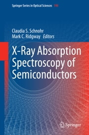 X-Ray Absorption Spectroscopy of Semiconductors ebook by Claudia S. Schnohr,Mark C. Ridgway
