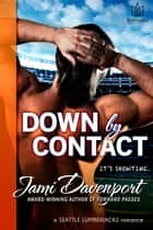 Down by Contact: A Seattle Lumberjacks Romance ebook by Cedrona Enterprises