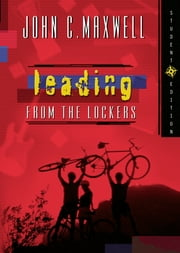 Leading from the Lockers ebook by John C. Maxwell