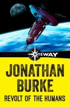 Revolt of the Humans ebook by Jonathan Burke