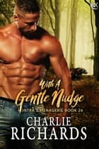 With A Gentle Nudge ebook by Charlie Richards