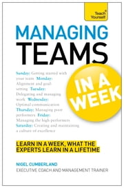 Managing Teams in a Week: Teach Yourself ebook by Nigel Cumberland