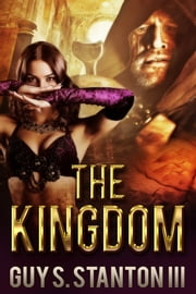 The Kingdom ebook by Guy S. Stanton III