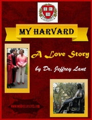 My Harvard. A Love Story ebook by Jeffrey Lant