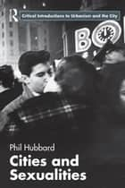 Cities and Sexualities ebook by Phil Hubbard