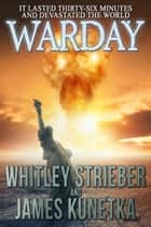 Warday eBook by Whitley Strieber, James Kunetka