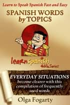 Spanish Words by Topics ebook by Olga Fogarty