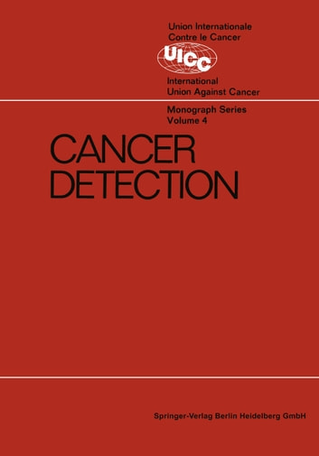 Cancer Detection - Prepared by the Cancer Detection Committee of the Commission on Cancer Control ebook by International Union against Cancer. Commission on