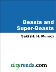 Beasts and Super-Beasts ebook by Saki (H. H. Munro)