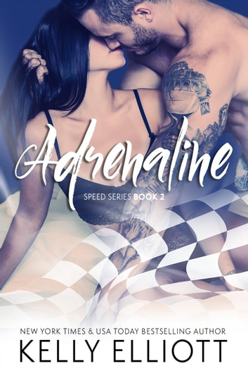 Adrenaline - Speed, #2 ebook by Kelly Elliott